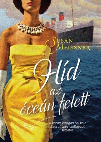 Susan Meissner - Híd az óceán felett