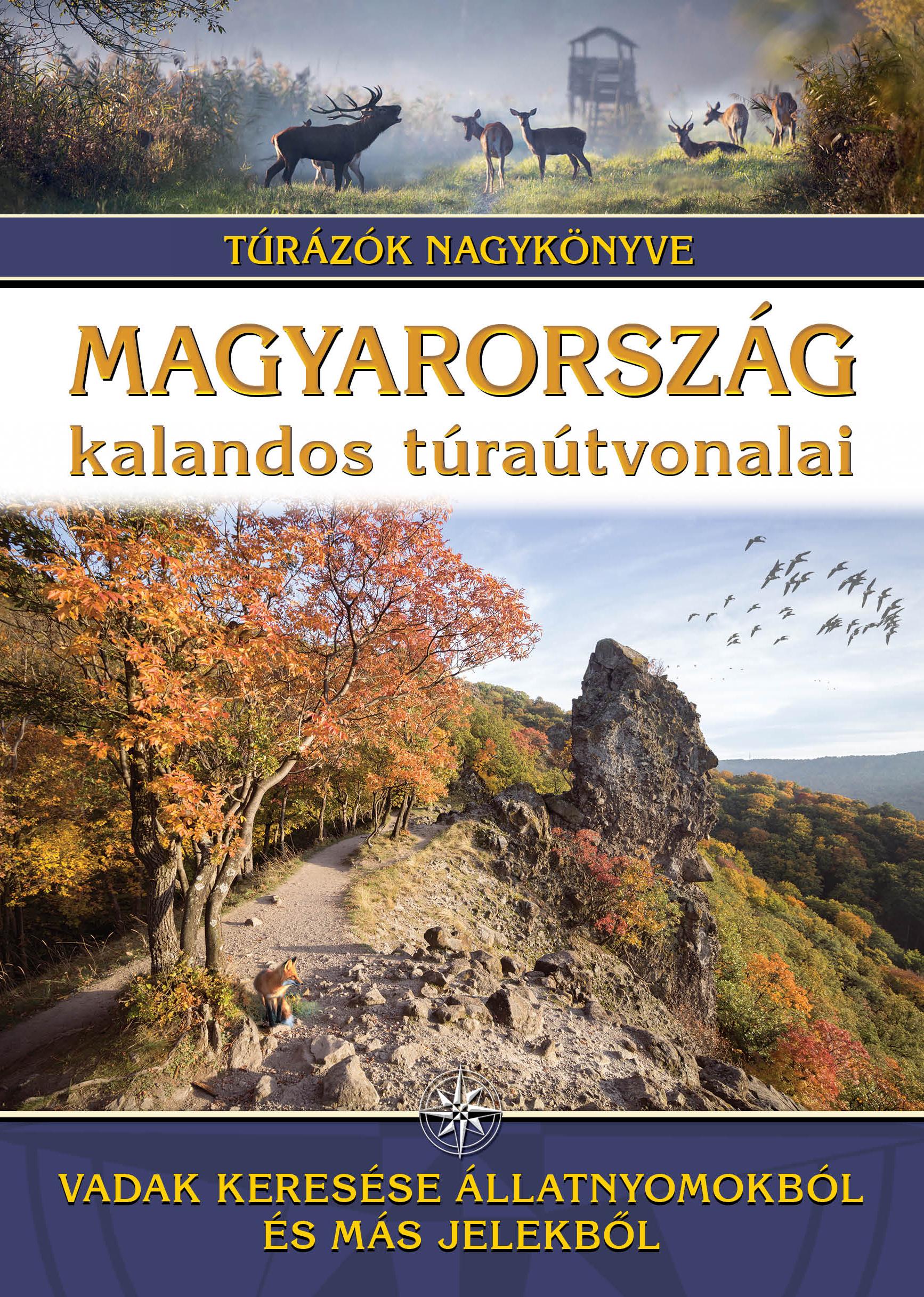 Magyarország kalandos túraútvonalai – Vadak keresése állatnyomokból és más jelekből