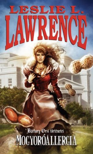 Leslie L. Lawrence - Mogyoróallergia - Báthory Orsi történetei