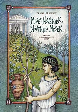 Fráter Erzsébet - Mesés növények, növényes mesék