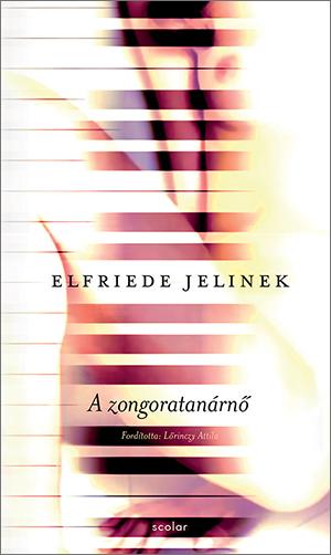 Elfriede Jelinek - A zongoratanárnő