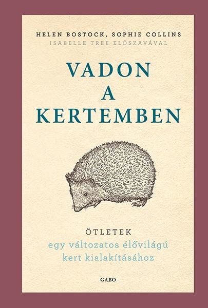 Helen Bostock, Sophie Collins - Vadon a kertemben