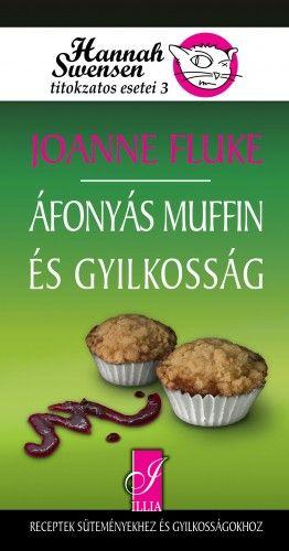 Joanne Fluke - Áfonyás muffin és gyilkosság - Hannah swensen titokzatos esetei 3.