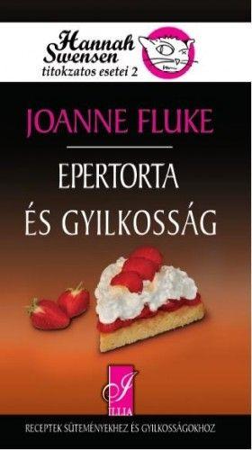 Joanne Fluke - Epertorta és gyilkosság - Hannah swensen titokzatos esetei 2.
