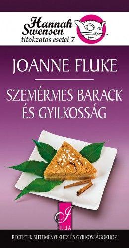Joanne Fluke - Szemérmes barack és gyilkosság - Hannah swensen titokzatos esetei 7.