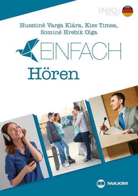 Sominé Hrebik Olga - Einfach Hören – Hallott szöveg értése feladatok B1-B2 szinten