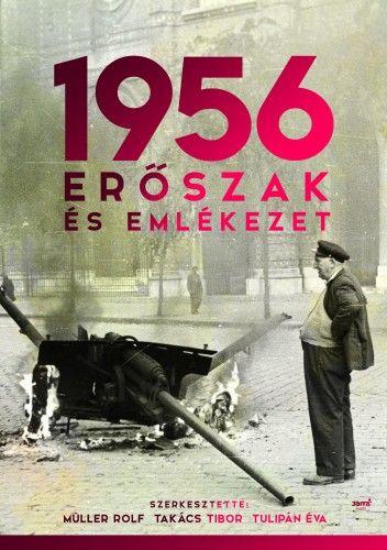 1956: Erőszak és emlékezet