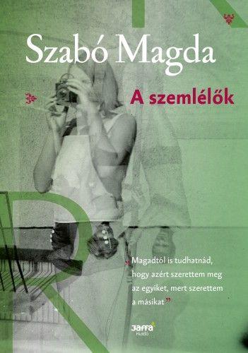 Szabó Magda - A szemlélők