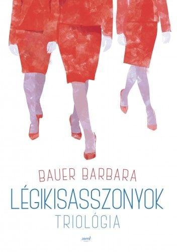 Bauer Barbara - Légikisasszonyok trilógia