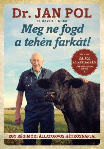 Jan Pol - Meg ne fogd a tehén farkát!