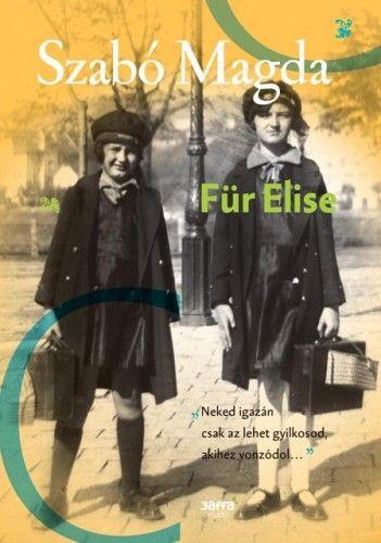 Szabó Magda - Für Elise