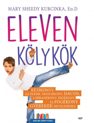Mary Sheedy Kurcinka, Ed.D - Eleven kölykök
