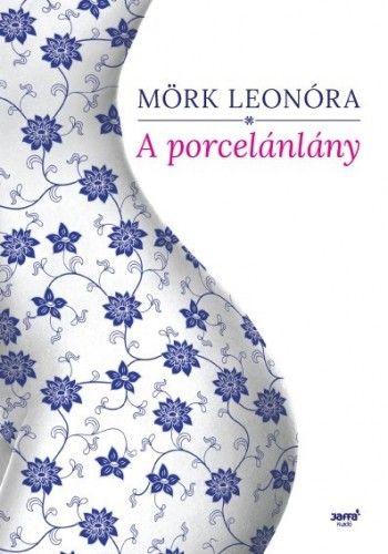 Mörk Leonóra - A porcelánlány