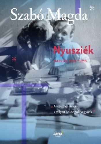 Szabó Magda - Nyusziék