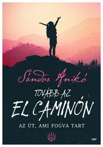 Sándor Anikó - Tovább az El Caminón