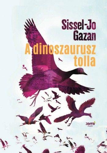Sissel-Jo Gazan - A dinoszaurusz tolla