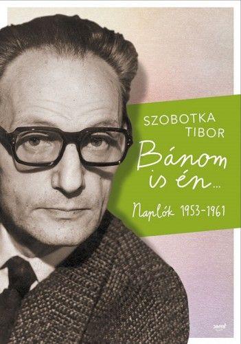 Szobotka Tibor - Bánom is én…
