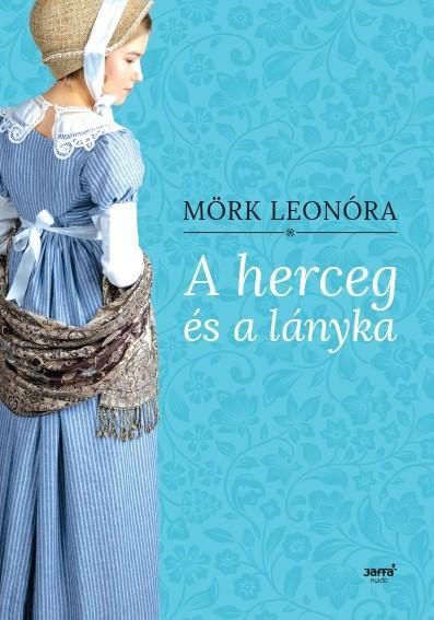 Mörk Leonóra - A herceg és a lányka