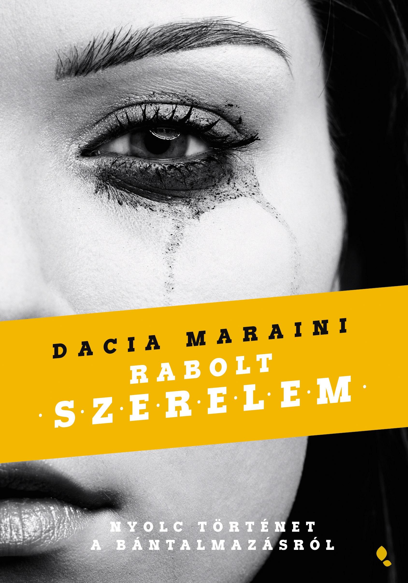 Dacia Maraini - Rabolt szerelem