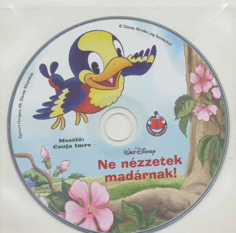 Disney - Ne nézzetek madárnak! - Hangoskönyv