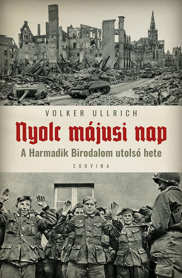 Volker Ullrich - Nyolc májusi nap