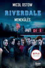 Micol Ostow - Riverdale - Menekülés