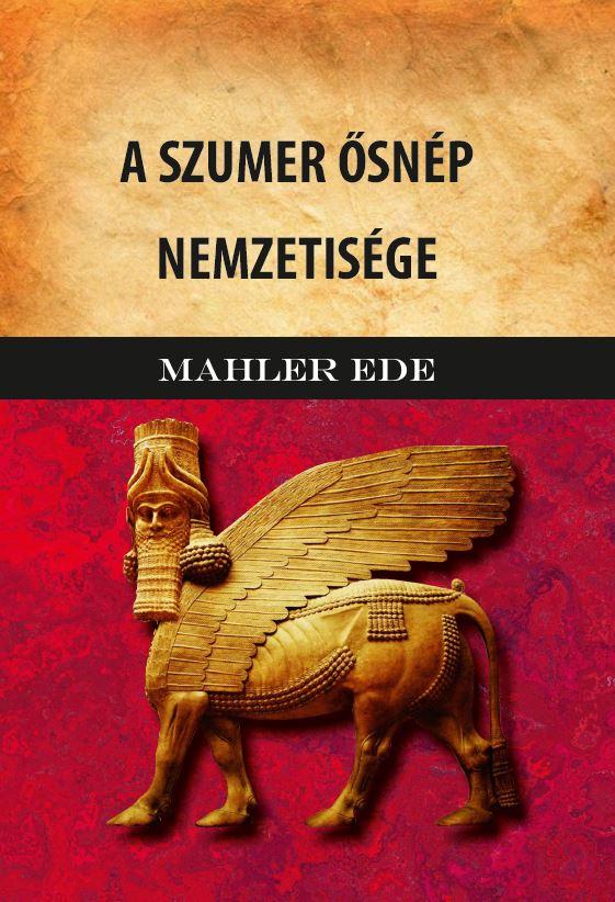Mahler Ede - A Szumer ősnép nemzetisége