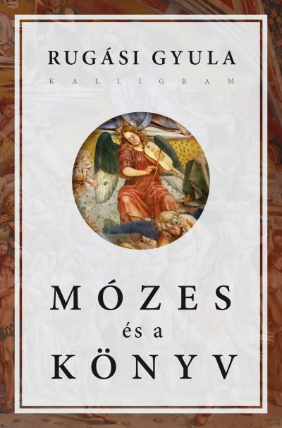 Rugási Gyula - Mózes és a könyv