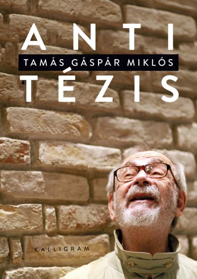 Tamás Gáspár Miklós - Antitézis