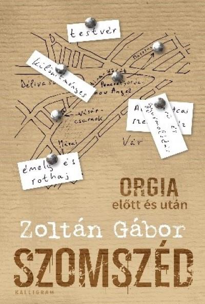 Zoltán Gábor - Szomszéd - Orgia előtt és után