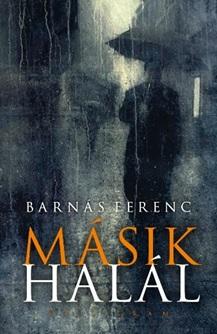Barnás Ferenc - Másik halál (4. javított kiadás)