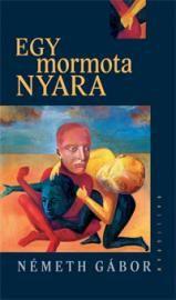 Németh Gábor - Egy mormota nyara (2. kiadás)