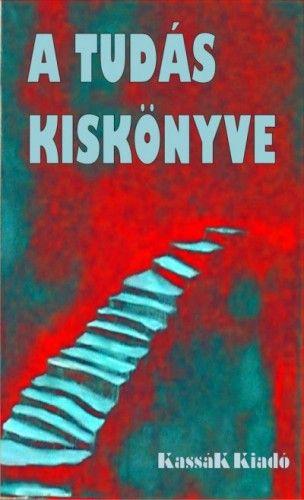 György Edit - A Tudás Kiskönyve