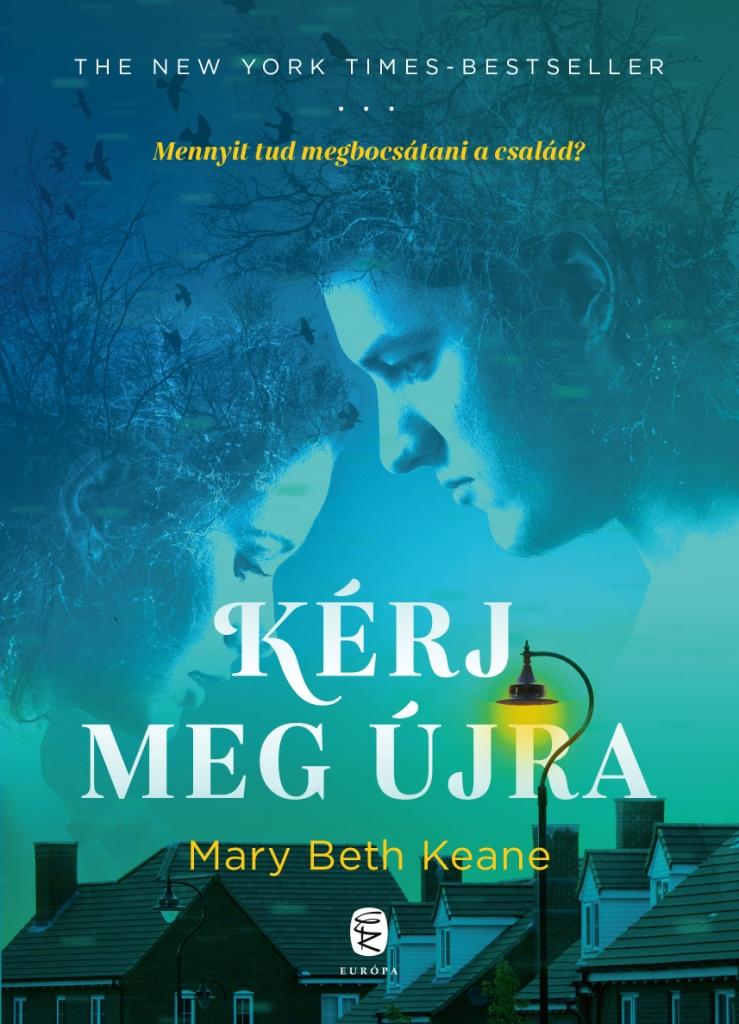 Mary Beth Keane - Kérj meg újra