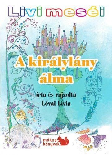 Livi meséi – A királylány álma