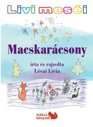 Lévai Lívia - Livi meséi – Macskarácsony