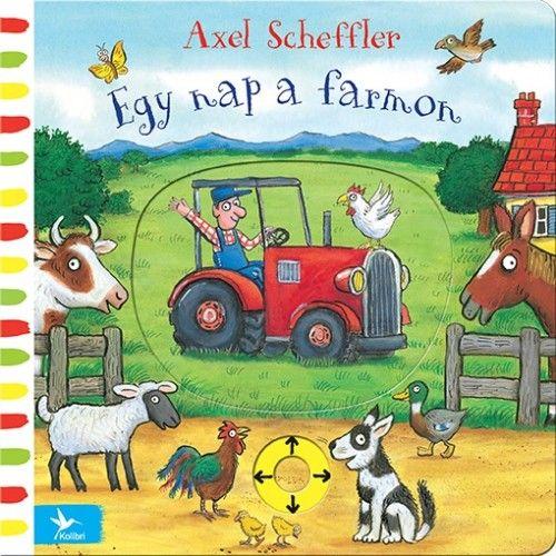 Axel Scheffler - Egy nap a farmon
