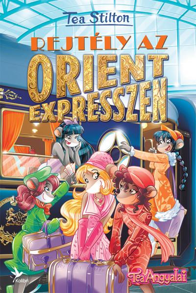 Tea Stilton - Rejtély az Orient expresszen