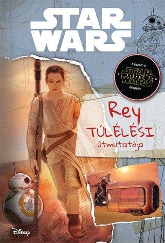 Jason Fry - Star Wars - Rey túlélési útmutatója