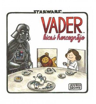 Jeffrey Brown - Star Wars - Vader kicsi hercegnője
