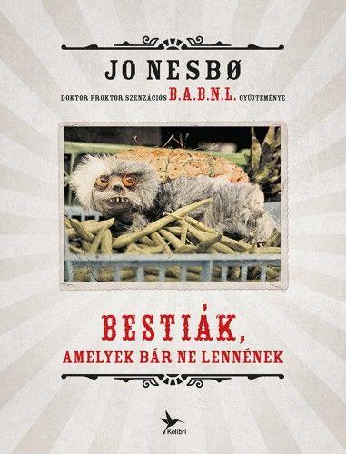 Jo Nesbø - Bestiák, amelyek bár ne lennének