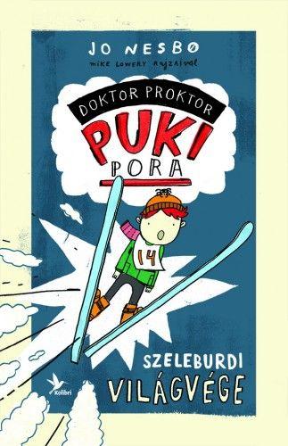 Jo Nesbø - Szeleburdi világvége - Doktor Proktor pukipora 3.