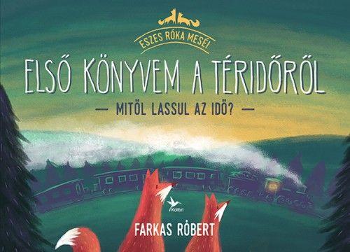 Farkas Róbert - Első könyvem a téridőről