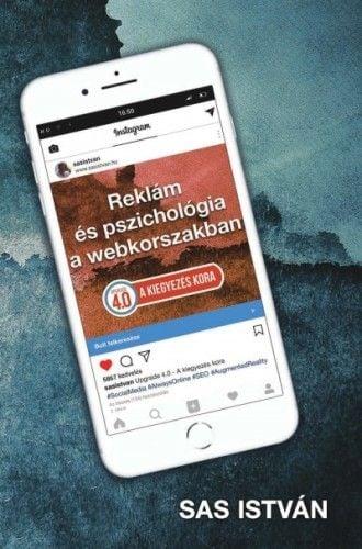 Sas István - Reklám és Pszichológia a Webkorszakban-4.0 kiegyezés kora