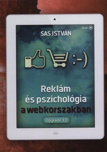 Sas István - Reklám és pszichológia a webkorszakban