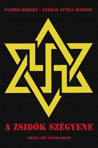 Puzsér Róbert - A zsidók szégyene