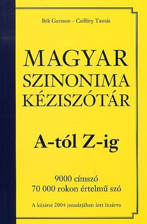 Csiffáry Tamás - Magyar szinonima kéziszótár A-tól Z-ig