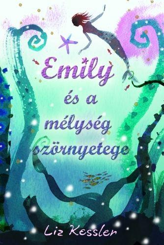 Liz Kessler - Emily és a mélység szörnyetege