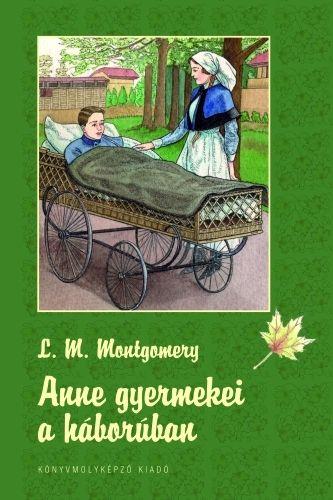 Lucy Maud Montgomery - Anne gyermekei a háborúban