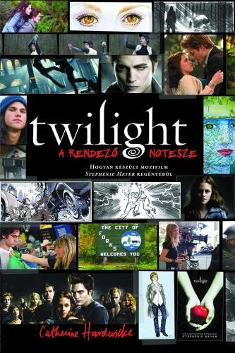 Catherine Hardwicke - Twilight - A rendező notesze